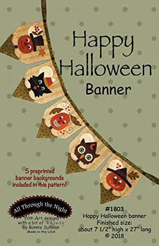 Happy Halloween Banner Applique Patterns by Bonnie Sullivan from All Through The Night #1803 Includes 5 pre-Printed Banner Backgrounds Included in This Pattern. -