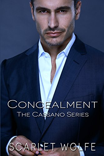 Concealment (The Cassano Series Book 1) by [Wolfe, Scarlet]