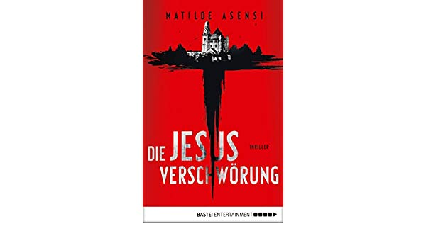 Die Jesus-Verschwörung: Thriller (German Edition) eBook: Matilde ...