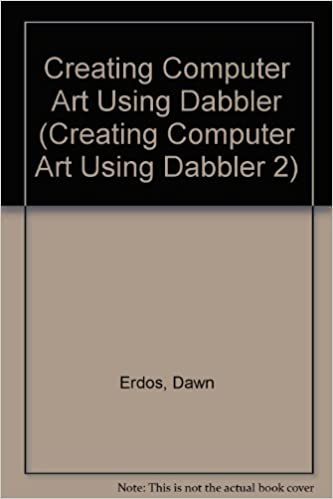 Book Creating Computer Art Using Dabbler (Creating Computer Art Using Dabbler 2)