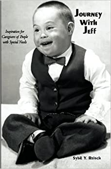 GO Downloads Journey with Jeff: Inspiration for Caregivers of People with Special Needs by Sybil Y. Reisch