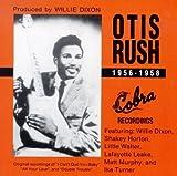 Otis Rush, 1956-1958 Cobra Recordings