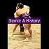 Sumo: A History