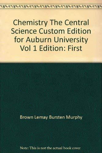 Chemistry The Central Science Custom Edition for Auburn University Vol 1