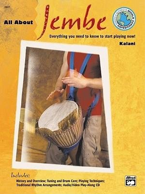 Download All about Jembe: Everything You Need to Know to Start Playing Now!, Book & Enhanced CD (Alfred's World Percussion) (Paperback) - Common ebook