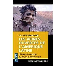 Les veines ouvertes de l'Amérique latine: L'histoire implacable du pillage d'un continent