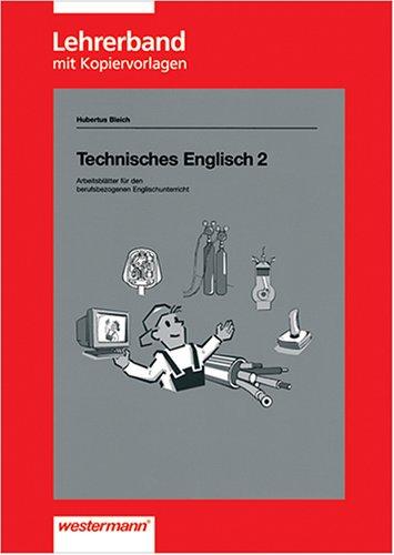 Technisches Englisch 2: Arbeitsblätter für den berufsbezogenen Unterricht, Lehrerband
