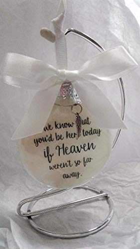 Memorial Ornament Sympathy Gift In Memory of Loved One If Heaven Weren't So Far Away w/Stand (Stand Creative)