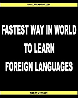 shortest way to learn foreign languages How can you learn a language through speaking  get a short book in the  foreign language and start working your way through it with.
