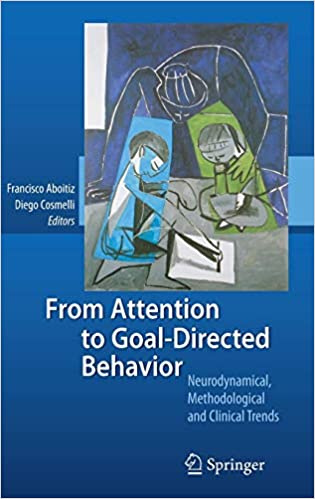 Cognition And Behavior Attention >> From Attention To Goal Directed Behavior Neurodynamical