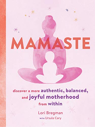 Pdf Fitness Mamaste: Discover a More Authentic, Balanced, and Joyful Motherhood from Within