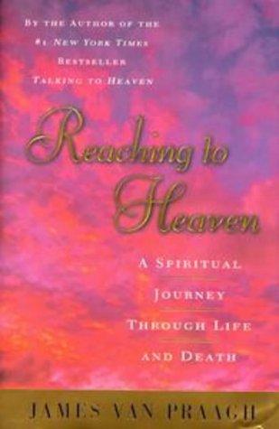 Reaching To Heaven by James Van Praagh