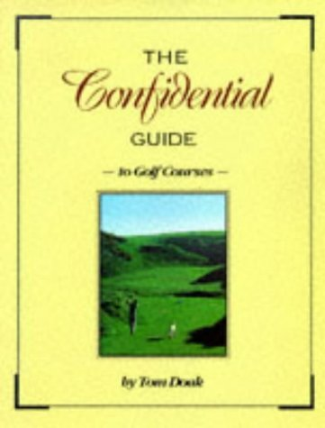 The Confidential Guide to Golf Courses (Most Famous Golf Courses In The World)