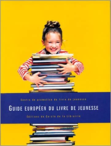 Amazon Fr Guide Europeen Du Livre De Jeunesse Collectif