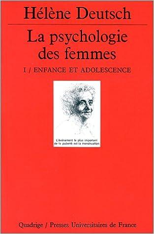 Lire en ligne La Psychologie des femmes : étude psychanalytique, tome 1 : Enfance et adolescence pdf ebook
