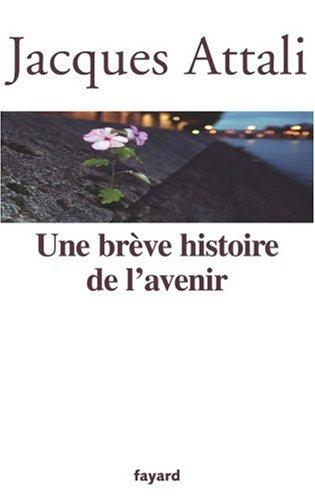Une Breve Histoire de l'Avenir (French Edition)