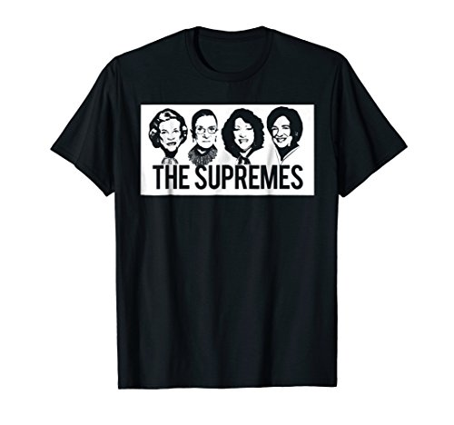 (THE SUPREMES Supreme Court Justices RBG Feminist T-Shirt Hip)