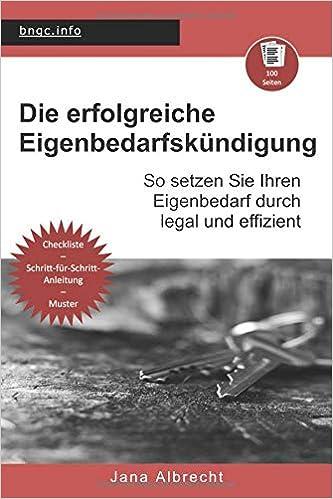 die erfolgreiche eigenbedarfskndigung so setzen sie ihren eigenbedarf durch legal und effizient german edition german - Muster Eigenbedarfskundigung