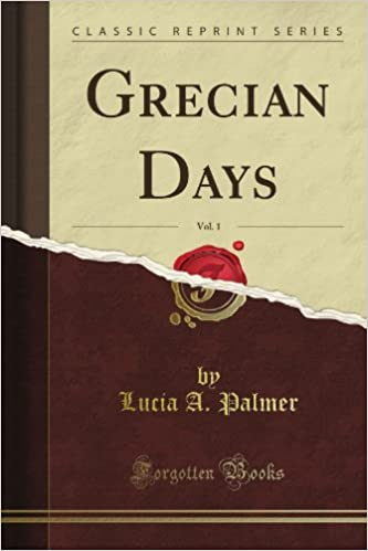 Book Grecian Days, Vol. 1 (Classic Reprint)
