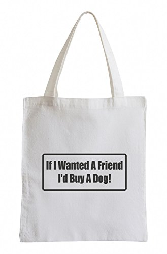 J.Roxx If I wanted a friend I«d buy a dog! Fun Jutebeutel