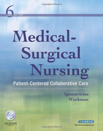 Medical Surgical Nursing  Patient Centered Collaborative Care Single Volume