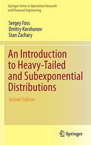 An Introduction to Heavy-Tailed and Subexponential Distributions (Springer Series in Operations Research and Financial E