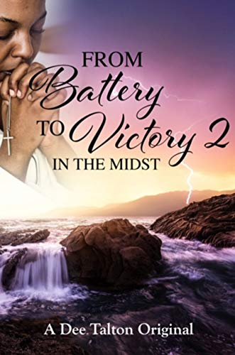 From Battery To Victory: In The Midst by Dee Talton ebook deal