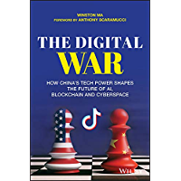 The Digital War: How China's Tech Power Shapes the Future of AI, Blockchain and Cyberspace (English Edition)