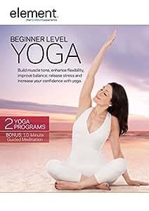 Element: Beginner Level Yoga