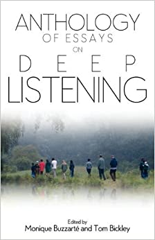 Anthology of Essays on Deep Listening by Pauline Oliveros (Foreword), Monique Buzzarte (Editor), Tom Bickley (Editor) (1-May-2012)