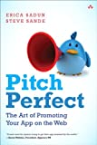 img - for Pitch Perfect: The Art of Promoting Your App on the Web book / textbook / text book