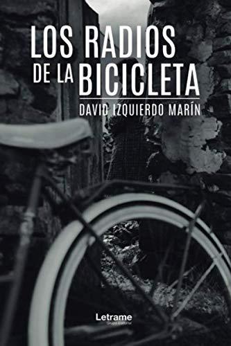 Los radios de la bicicleta: 1 (Novela): Amazon.es: Izquierdo Marín ...