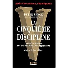 La cinquième discipline : L'Art et la manière des organisations qui apprennent