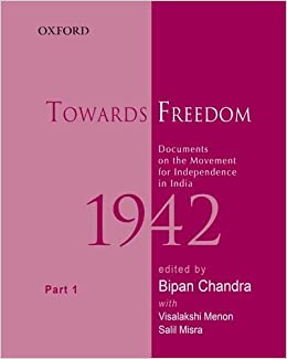 Book Towards Freedom, Documents on the Movement for Independence in India, 1942: Part 1 (Towards Freedom Series)