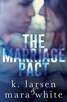 The Marriage Pact (Viral Series) by [White, Mara, Larsen, K.]