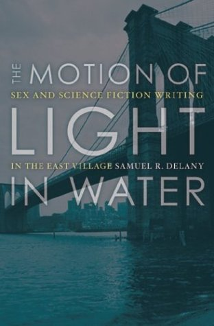 The Motion Of Light In Water: Sex And Science Fiction Writing In The East Village (Best Villages In New York)
