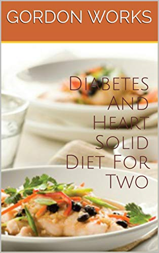Diabetes And Heart Solid Diet For Two by GORDON WORKS
