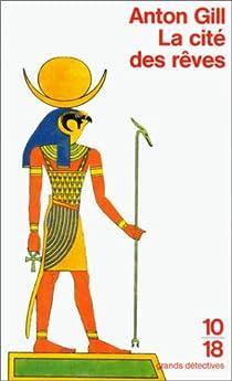 Les mystères égyptiens, tome 2 : La cité des rêves par Anton Gill