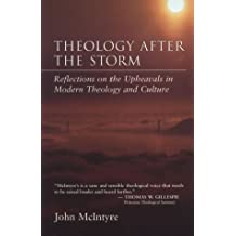 Theology After the Storm: The Humanity of Christ, Theology of Prayer, the Cliche As a Theological Medium by John McIntyre (1997-01-02)