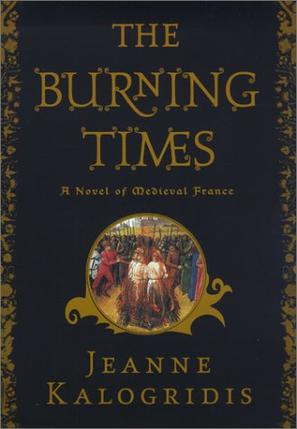 Read Online The Burning Times : A Novel of Medieval France pdf epub