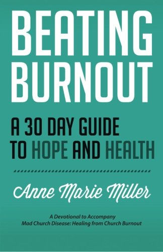 Beating Burnout: A 30 Day Guide to Hope and Health