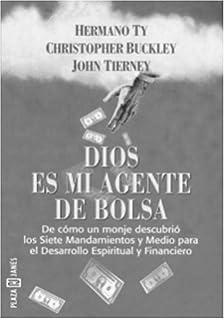 Dios es mi agente de bolsa (Spanish Edition)