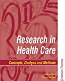img - for Research in Health Care: Designs and Methods book / textbook / text book