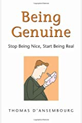 Being Genuine: Stop Being Nice, Start Being Real Paperback