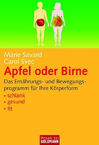 Apfel oder Birne: Das Ernährungs- und Bewegungsprogramm für Ihre Körperform . schlank . gesund . fit (Mosaik bei Goldmann)