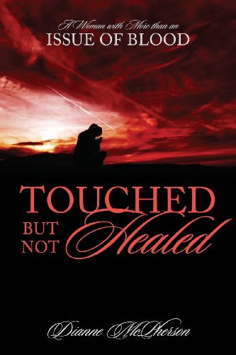 Touched But Not Healed: A Woman with More Than an Issue of Blood