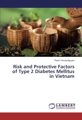 Risk and Protective Factors of Type 2 Diabetes Mellitus in Vietnam by LAP LAMBERT Academic Publishing