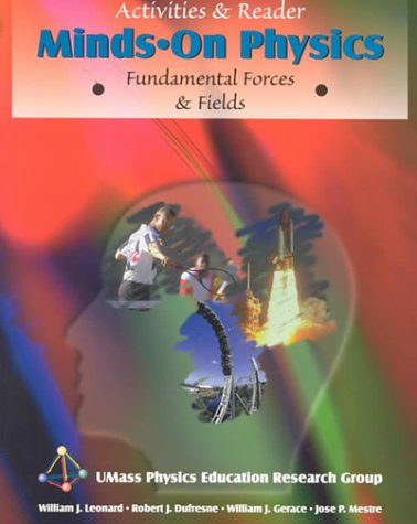 MINDS ON PHYSICS: FUNDAMENTAL FORCES AND FIELDS, ACTIVITIES AND READER