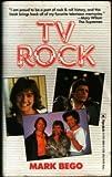 TV Rock, Mark Bego, 0770109829