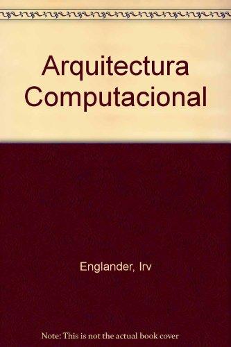 Arquitectura Computacional (Spanish Edition)